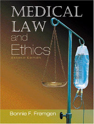 Medical Law and Ethics by Bonnie Fremgen