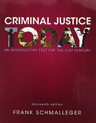Criminal Justice Today - Frank Schmalleger