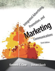 Integrated Advertising Promotion and Marketing Communications by Clow Kenneth E.
