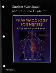 Student Workbook And Resource Guide For Pharmacology For Nurses For