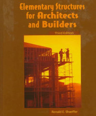 Elementary Structures For Architects and Builders by Ronald Shaeffer