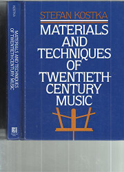 Materials And Techniques Of Post Tonal Music    by  Stefan Kostka