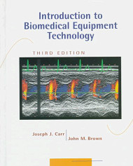 Introduction To Biomedical Equipment Technology by Joseph Carr