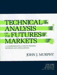 Technical Analysis Of The Financial / Futures Markets by John J Murphy
