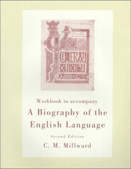 Workbook For Millward's A Biography Of The English Language 2Nd