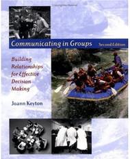 Communicating In Groups - Joann Keyton