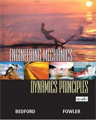 Engineering Mechanics Dynamics by Anthony Bedford