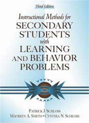 Instructional Methods For Secondary Students With Learning And Behavior Problems by Patrick Schloss