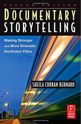 Documentary Storytelling For Video And Filmmakers