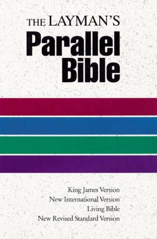 The Layman's Parallel Bible by Zondervan Publishing