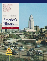 America's History Volume 2 Since 1865 by Rebecca Edwards & James Henretta
