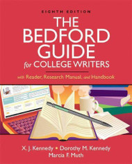 The Bedford Guide For College Writers With Reader by Kennedy