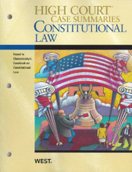 High Court Case Summaries On Constitutional Law Keyed To Chemerinsky 3D