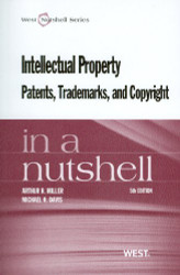 Intellectual Property Patents Trademarks And Copyright In A Nutshell