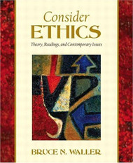 Consider Ethics - Bruce Waller