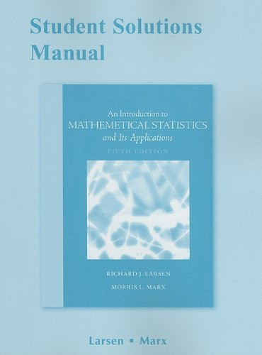 Student Solutions Manual For Introduction To Mathematical Statistics And Its Applications