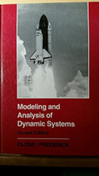 Modeling and Analysis Of Dynamic Systems by Charles Close