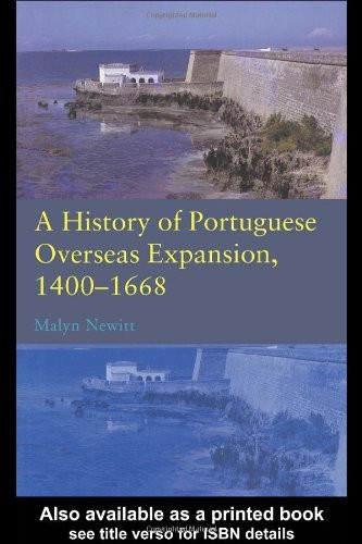 History Of Portuguese Overseas Expansion 1400-1668