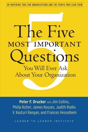 Five Most Important Questions You Will Ever Ask About Your Organization