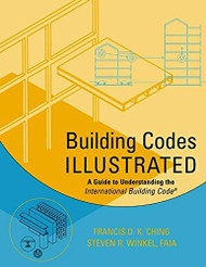 Building Codes Illustrated by Ching Francis D K