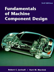 Fundamentals of Machine Component Design  by Robert H Juvinall