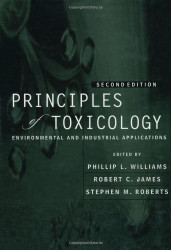 The Principles Of Toxicology by Phillip Williams