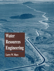 Water Resources Engineering by Larry Mays