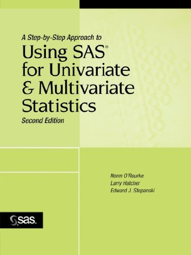 Step-By-Step Approach To Using Sas For Univariate And Multivariate Statistics