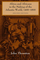 Africa And Africans In The Making Of The Atlantic World 1400-1800