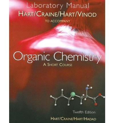 Study Guide With Solutions Manual For Hart/Craine/Hart/Hadad's Organic Chemistry