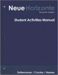 Student Activities Manual For Dollenmayer's Neue Horizonte