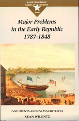 Major Problems In The Early Republic by Sean Wilentz
