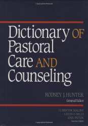 Dictionary Of Pastoral Care And Counseling