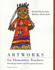 Artworks For Elementary Teachers - Donald Herberholz