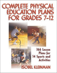 Complete Physical Education Plans For Grades 7-12 by Isobel Kleinman
