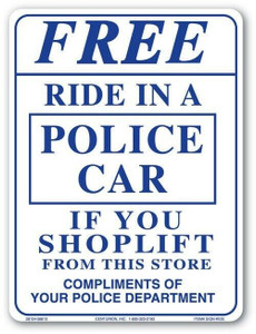 "Free Ride In A Police Car 9"" x 12"" No Shoplifting Plastic Sign"