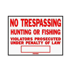 No Trespassing, Hunting or Fishing Sign Hy-Ko aluminum Pack of 12