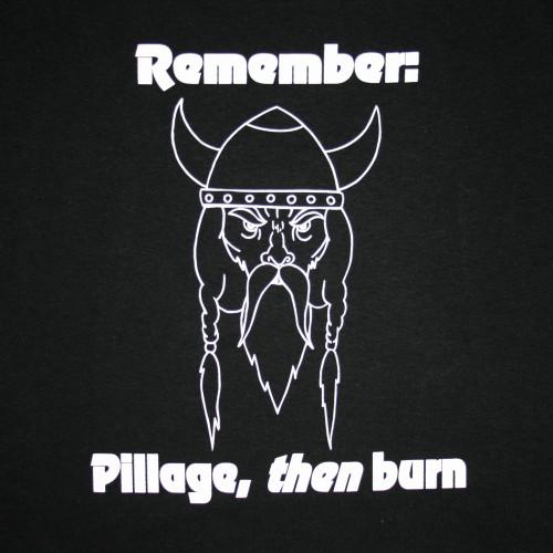 Pillage, Then Burn T-Shirt - Black (PTBT)