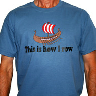 This is How I Row T-Shirt - Indigo
