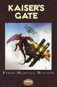 Kaisers Gate Field Manal: Mounts (Savage Worlds)(BPI1172)