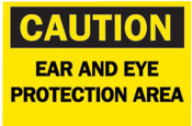 Brady Protective Wear Signs, Caution, Ear And Eye Protection Area, Yellow/Black, 1/EA, #42772