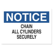 Brady Chemical and Hazardous Material Signs, Notice/Chain All Cylinders Securely, 1/EA, #70239