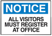 Brady Admittance Signs, Notice, All Visitors Must Register At Office, White/Blue, 1/EA, #95278