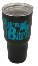 Black Stainless Steel 30oz Tumbler with Teal Turn N Burn Barrel Racer Foil Decal.