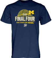"University of Michigan Men's Blue 84 2018 Final Four ""Here To Make Some Noise!"" Tshirt"