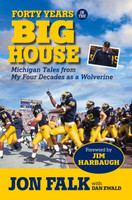 """Forty Years in the Big House: Michigan Tales from My Four Decades as a Wolverine"" Book"
