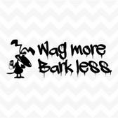 Graffiti Dog Wag More Bark Less