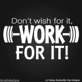 DON'T WISH FOR IT WORK FOR IT vinyl wall sticker motivational fitness weights