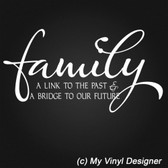 FAMILY LINK TO PAST BRIDGE TO FUTURE vinyl wall sticker words saying home decor