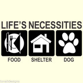 LIFE'S ESSENTIALS FOOD SHELTER DOG vinyl sticker wall bumper decal words decor